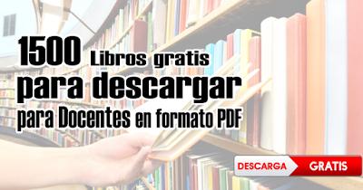 1500 libros gratis para descargar para docentes