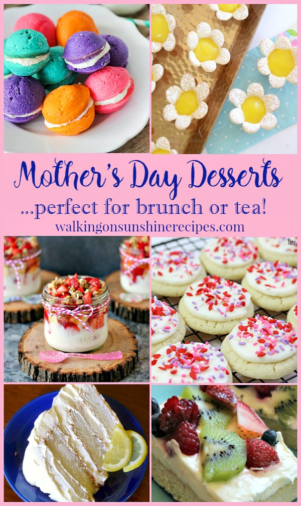 Mother's Day Desserts perfect for Brunch or Tea featured with our Delicious Dishes Recipe party this week on Walking on Sunshine.