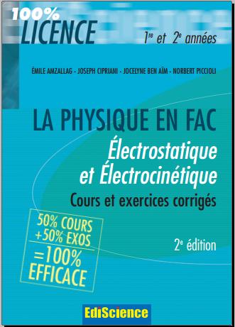 Livre : La physique en fac - Electrostatique et électrocinétique, Cours et exercices corrigés