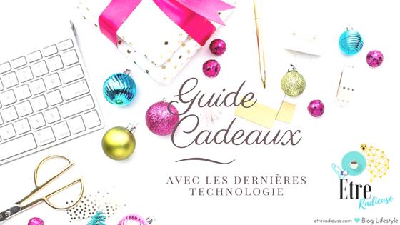 Guide Cadeaux avec les dernières technologies