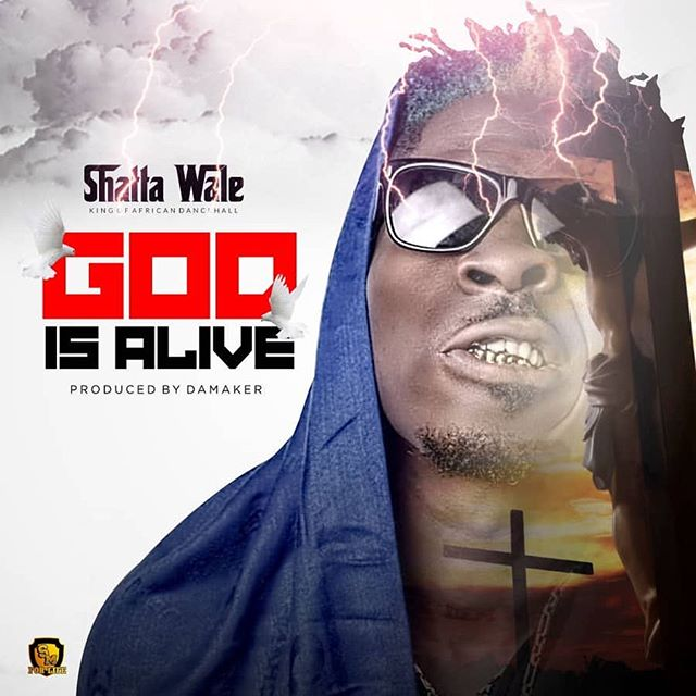 [BangHitz] MUSIC: SHATTA WALE – GOD IS ALIVE.