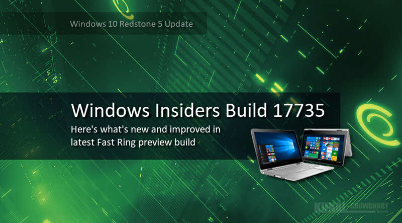 Here's what's new and improved in latest Windows 10 preview build 17735