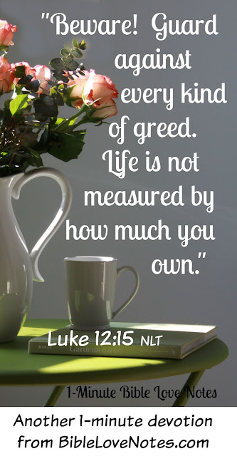 Clutter changes our mood and productivity, Luke 12:15
