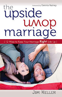 The Upside Down Marriage: 12 Ways to Keep Your Marriage Right Side Up