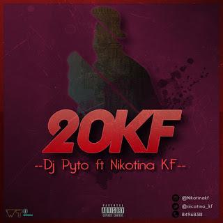 DJ Pyto Feat. Nicotina KF - 20KF (Freestyle)