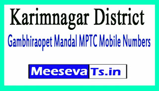 Gambhiraopet Mandal MPTC Mobile Numbers List Karimnagar District in Telangana State