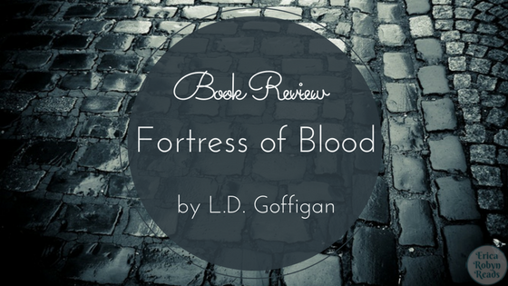 Book Review of Fortress of Blood by L.D. Goffigan