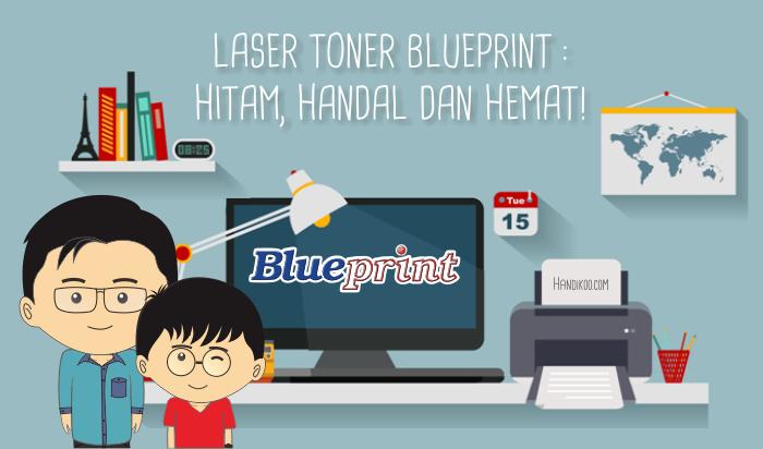 Laser Toner Blueprint : Lebih Hitam, Lebih Handal dan Lebih Hemat!