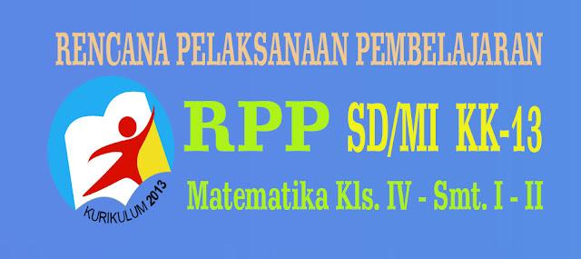 RPP MATEMATIKA SD/MI KELAS 4 KURIKULUM 2013 EDISI REVISI 2018 SMT. 1 DAN 2