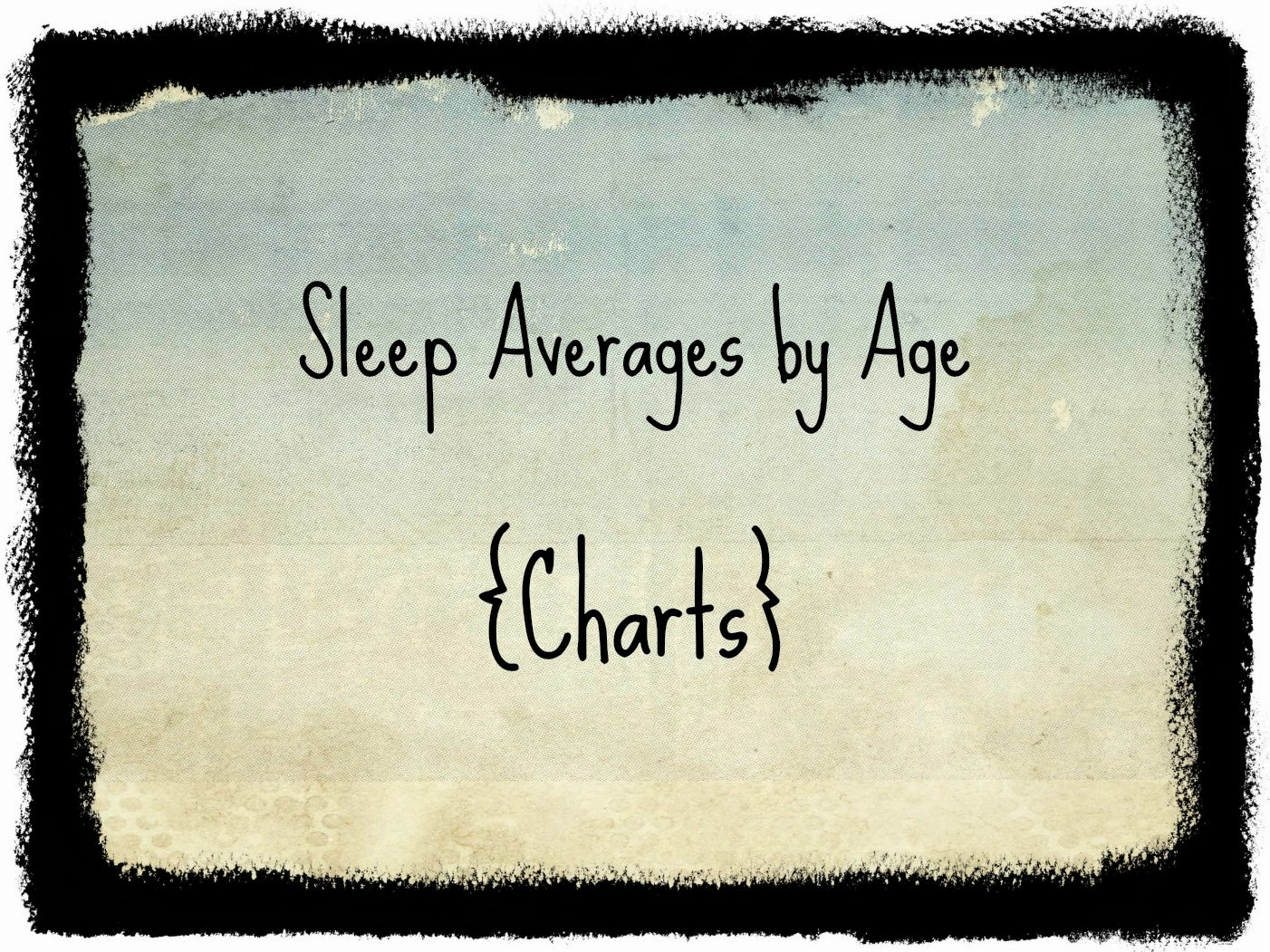 also average sleep charts by age my baby guide your rh mybabysleepguide