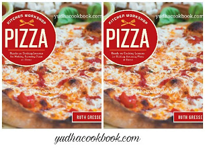 Diwnload ebook KITCHEN WORKSHOP PIZZA : Hands-on Cooking Lessons for Making Amazing Pizza at Home