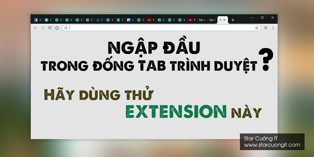 Toby - Extension giúp quản lý tốt các tab trình duyệt