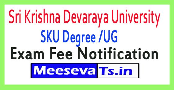 Sri Krishna Devaraya University SKU Degree /UG Exam Fee Notification 2017