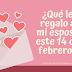 ¿Qué le regalo a mi esposo este 14 de febrero?