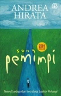 Unsur Intrinsik Novel Sang Pemimpi : unsur, intrinsik, novel, pemimpi, Sinopsis, Unsur, Intrinsik, Novel, Pemimpi, Karya, Andrea, Hirata