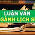 Luận án, Luận văn ngành Lịch sử, sư phạm lịch sử