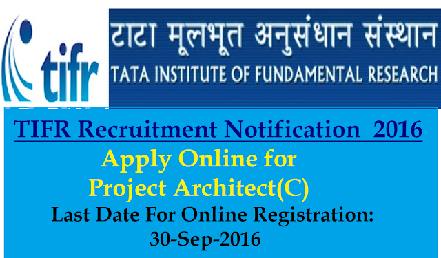 Tata Institute Of Fundamental Research - Project Architect (C) Recruitment Notification 2016|tifr |Apply Online for Project Architect(C) at http://www.tifrh.res.in/tcis/positions/staff.html|Applications are invited for the following temporary post tenable at Hyderabad. for application details and prescribed requirements http://www.tifrh.res.in/tcis/positions/staff.html./2016/09/tifr-tata-institute-of-fundamental-research-project-architect-recruitment-2016.html