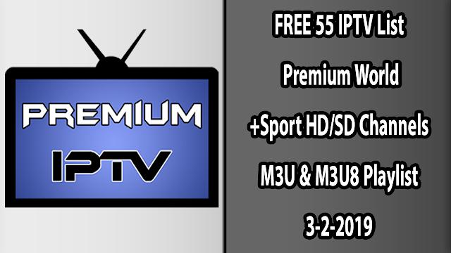 FREE 55 IPTV List Premium World+Sport HD/SD Channels M3U & M3U8 Playlist 3-2-2019