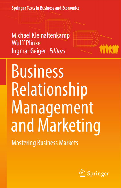 Business Relationship Management and Marketing By Michael Kleinaltenkamp