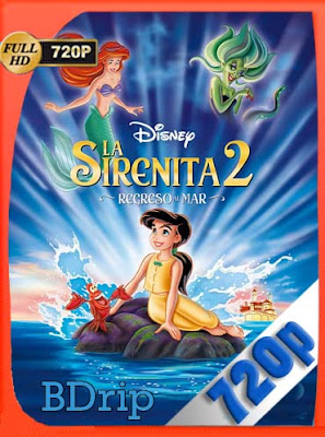 La Sirenita 2 (2000)HD BDRIP[720P] Latino [GoogleDrive] DizonHD