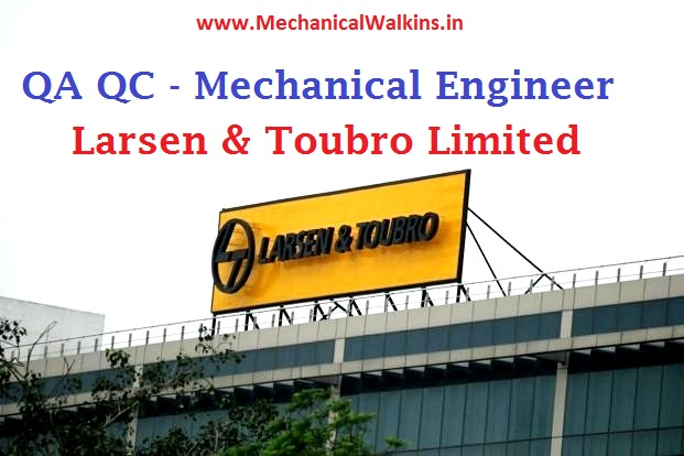qa qc post for mechanical engineers in larsen  u0026 toubro limited