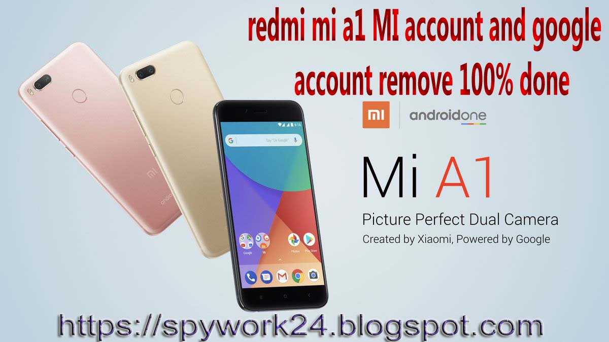 redmi mi a1 MI account and google account remove 100% done - mobile