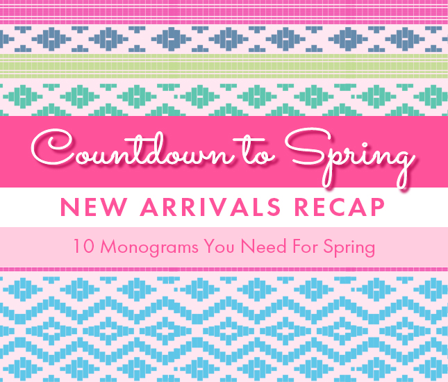 10 spring monogrammed must-haves