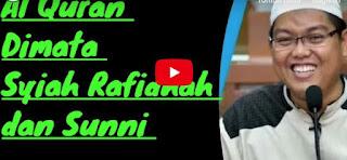 Kajian Ilmiah: Al Quran Dimata Syiah Rafidhah dan Sunni [Video]