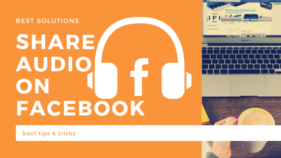 How To Share A Audio File On Facebook