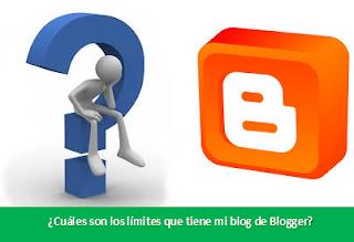 ¿Cuáles son los límites que tiene mi blog de Blogger?