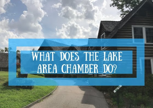 What the Lake Area Chamber is Responsible For
