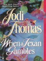 Khi Người Texas Đánh Bạc - Jodi Thomas