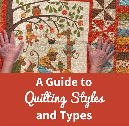 A Guide to Quilting Styles and Types By ZJ Humbach of National Quilters Circle
