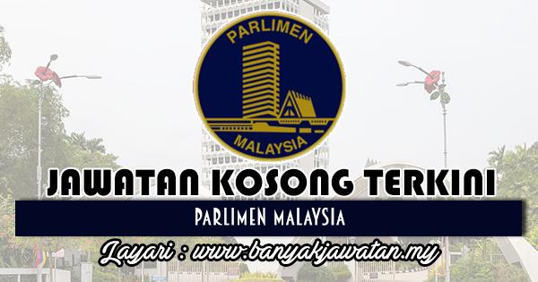 Jawatan Kosong 2018 di Parlimen Malaysia