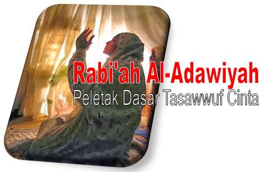 Biografi Rabi'ah Al-Adawiyah Peletak Dasar Tasawwuf Cinta
