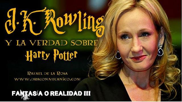 J.K. Rowling y la verdad sobre Harry Potter, Rafael de la Rosa, El Dragon Mecanico