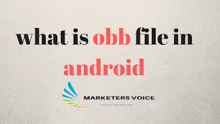 ما هي ملفات OBB ، ما هو ملف ال OBB ، تشغيل ملفات ال OBB