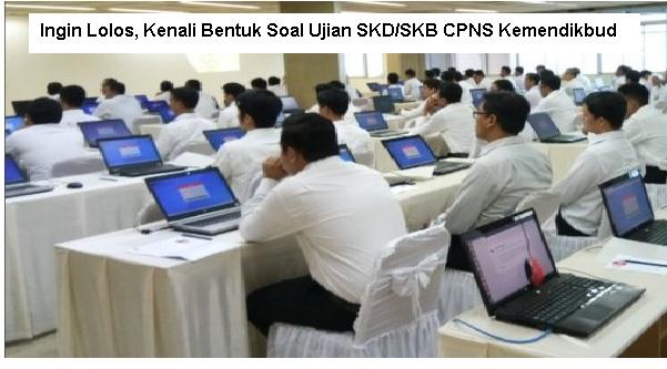Kenali Bentuk Soal Ujian SKD/SKB CPNS Kemendikbud