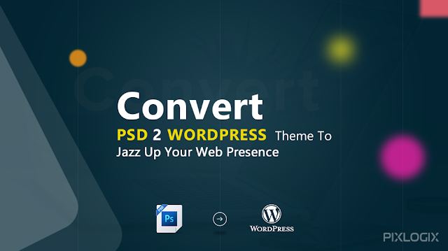 Convert PSD to Wordpress Theme Image - Pixlogix Infotech