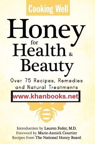 ALT=Cooking Well: Honey for Health & Beauty: Over 75 Recipes, Remedies and Natural Treatments