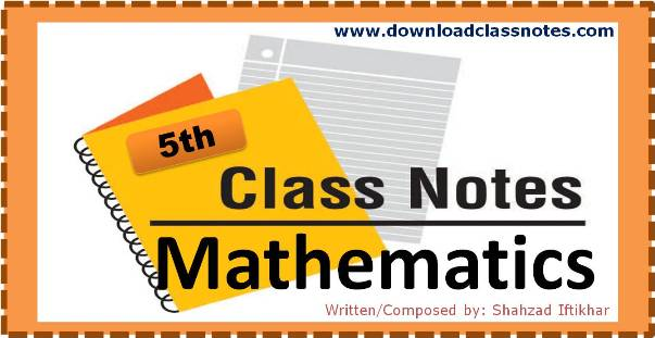 Mathematics Notes for 5th Class / V for all Islamabad Model Schools & Colleges