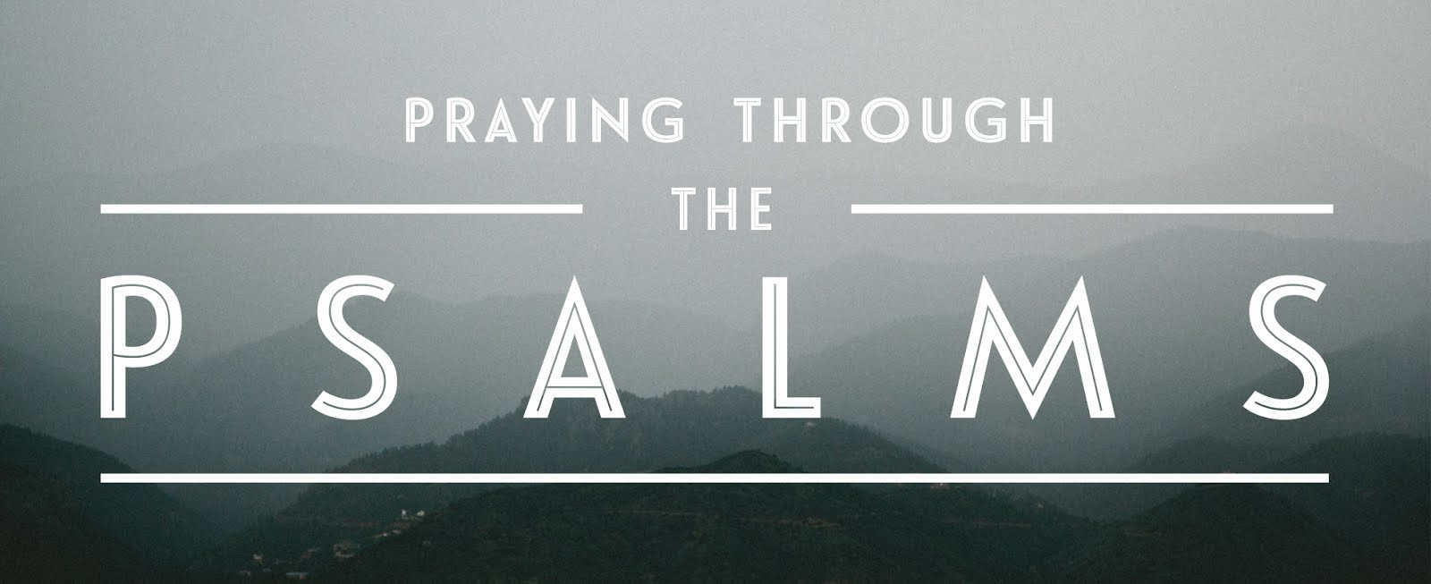 Praying Throught the Psalms