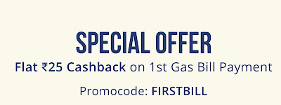 Paytm Offer- Flat Rs.25 Cashback on 1st Gas Bill Payment (Paytm Coupon)