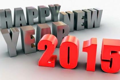 Selamat Tahun Baru 2015 (Sebuah Harapan Baru di Tahun Yang Baru)