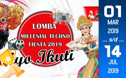 Kompetisi Blog - Millenial Techno Fiesta Berhadiah Ratusan Juta Rupiah (14 Juli 2019)