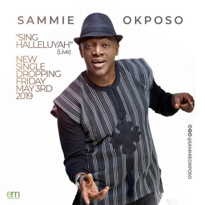 """Music: Sammie Okposo - """"Sing Hallelujah"""""""
