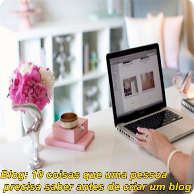 10-coisas-que-uma-pessoa-precisa-saber-antes-de-criar-um-blog