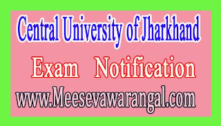 Central University of Jharkhand JRF Investigation of Compositional Engg Walk in Interview Notice