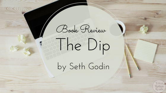 Book Review of The Dip by Seth Godin