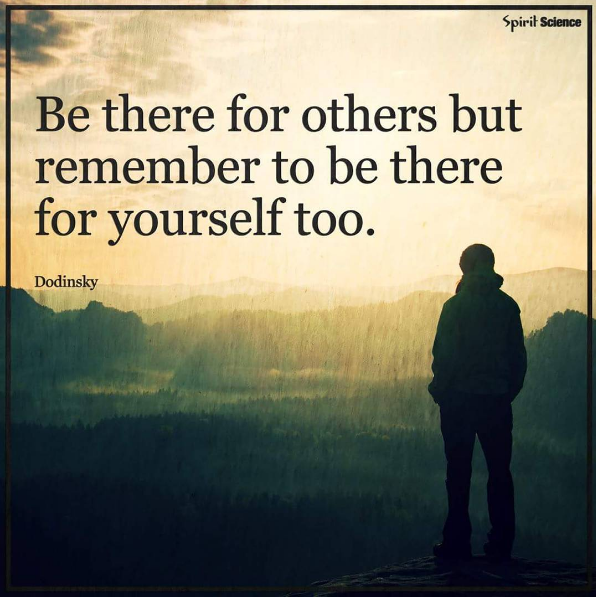 be there for others but remember to be there for yourself too quotes